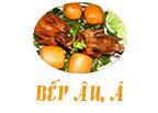 Bếp Âu, bếp Á với những món ăn tuyệt vời